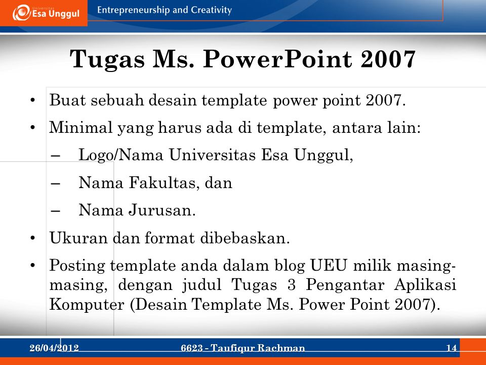 Tugas Ms. PowerPoint 2007 • Buat sebuah desain template power point 2007.