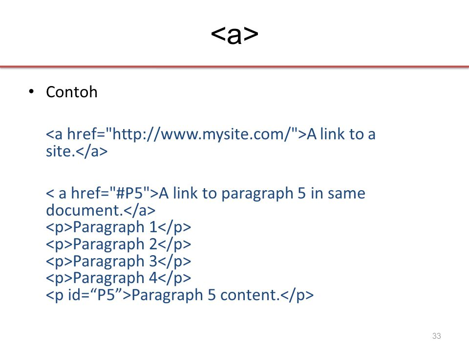 • Contoh A link to a site. A link to paragraph 5 in same document.