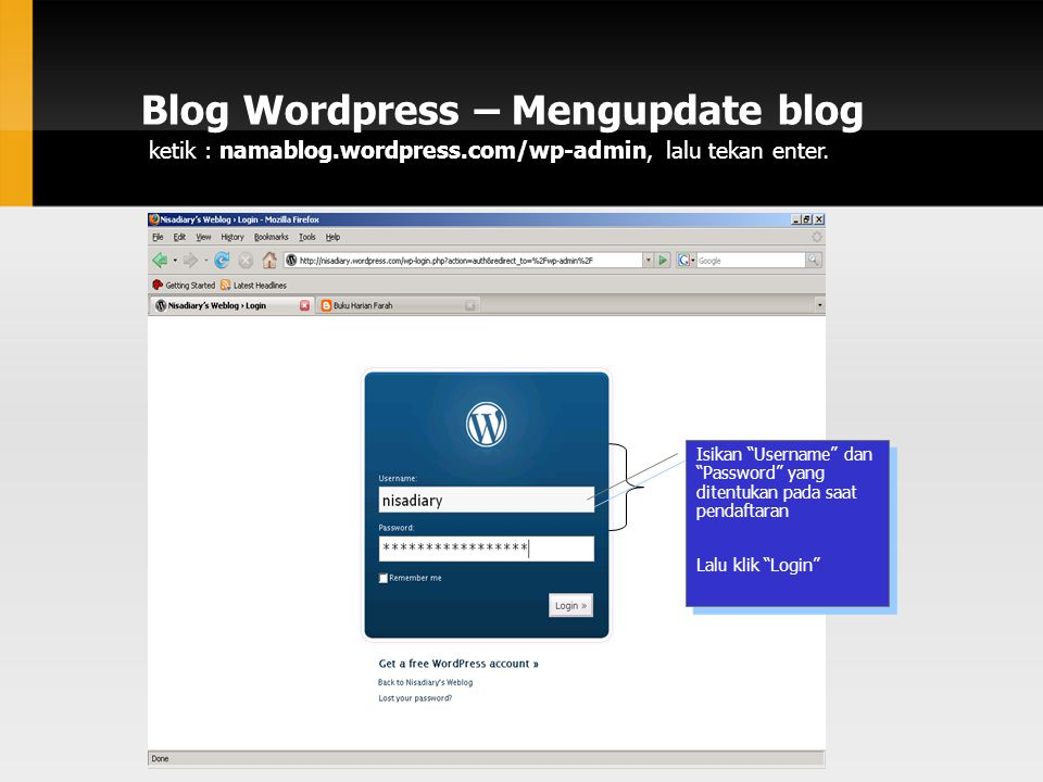 Blog Wordpress – Mengupdate blog ketik : namablog.wordpress.com/wp-admin, lalu tekan enter.