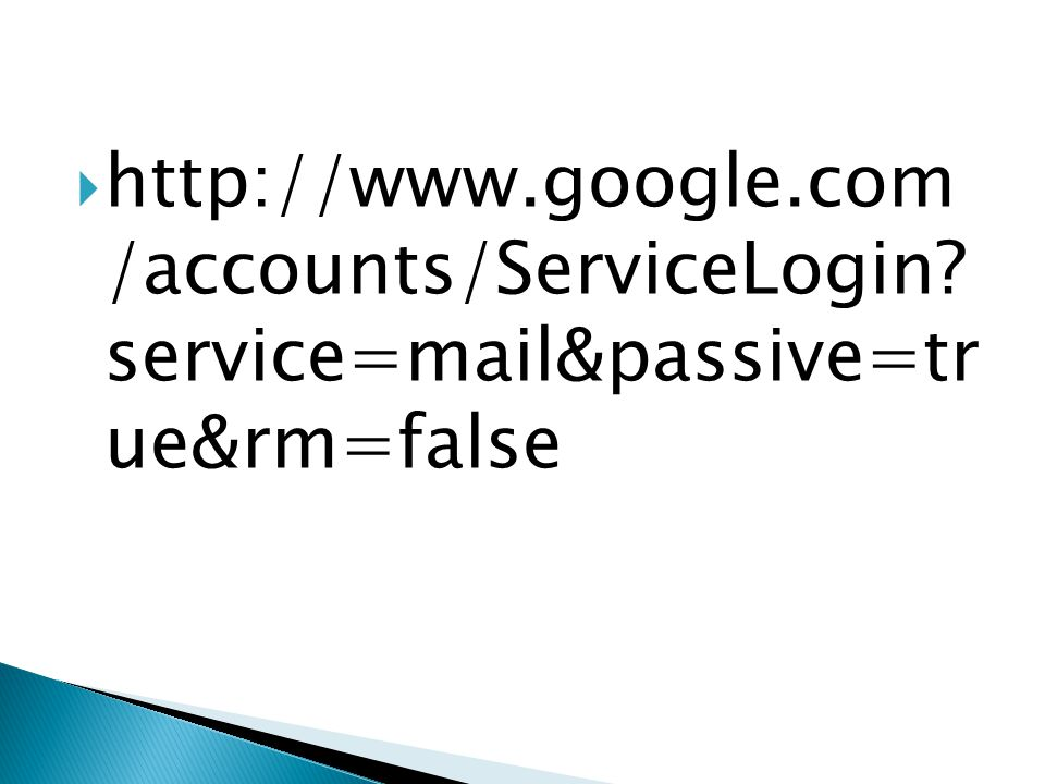    /accounts/ServiceLogin service=mail&passive=tr ue&rm=false