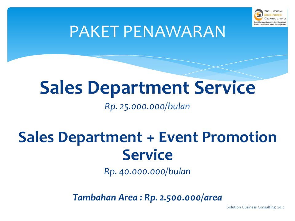 Sales Department Service Rp. 25.000.000/bulan Sales Department + Event Promotion Service Rp.