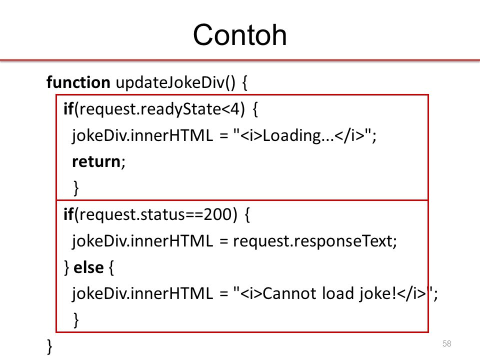 Contoh function updateJokeDiv() { if(request.readyState<4) { jokeDiv.innerHTML = Loading...
