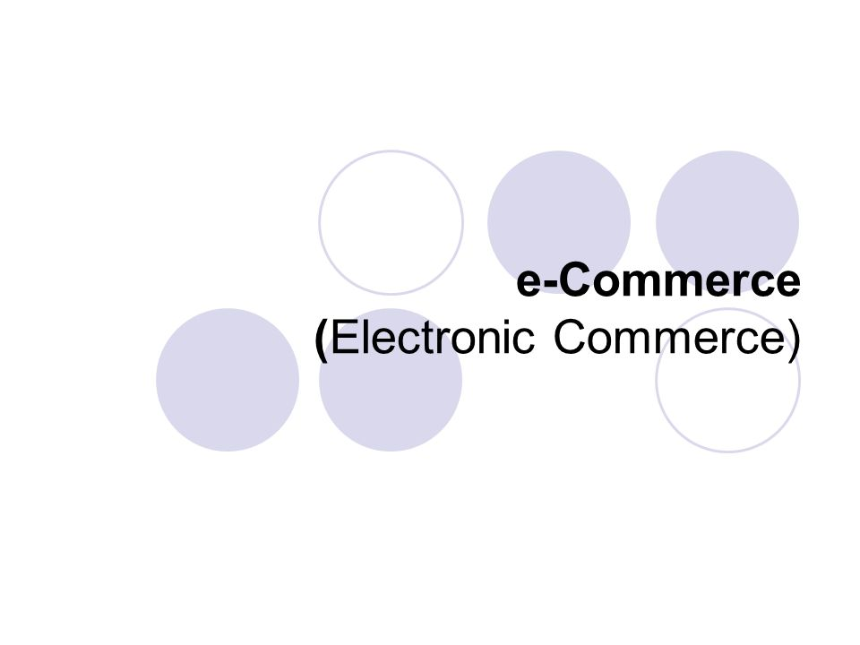 e-Commerce (Electronic Commerce)