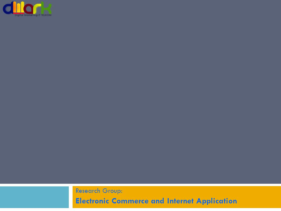 Research Group: Electronic Commerce and Internet Application