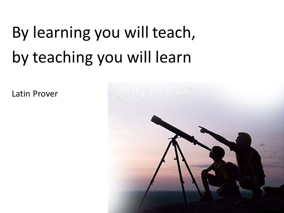 By learning you will teach, by teaching you will learn Latin Prover