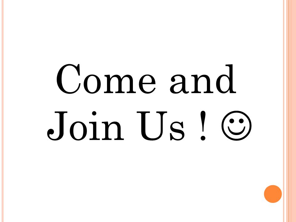 Come and Join Us ! 