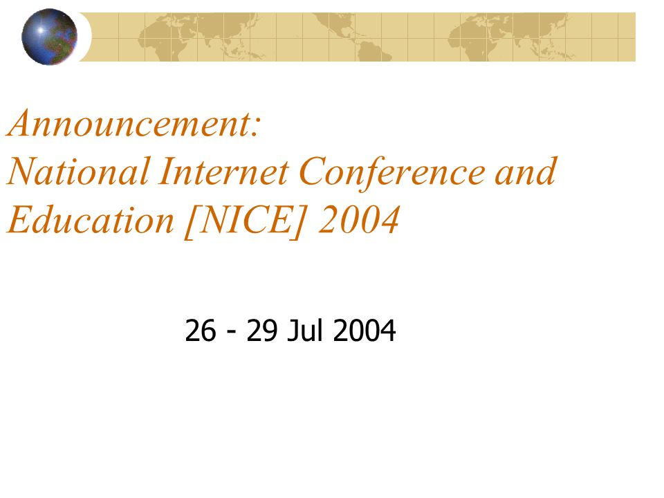 Announcement: National Internet Conference and Education [NICE] 2004 26 - 29 Jul 2004