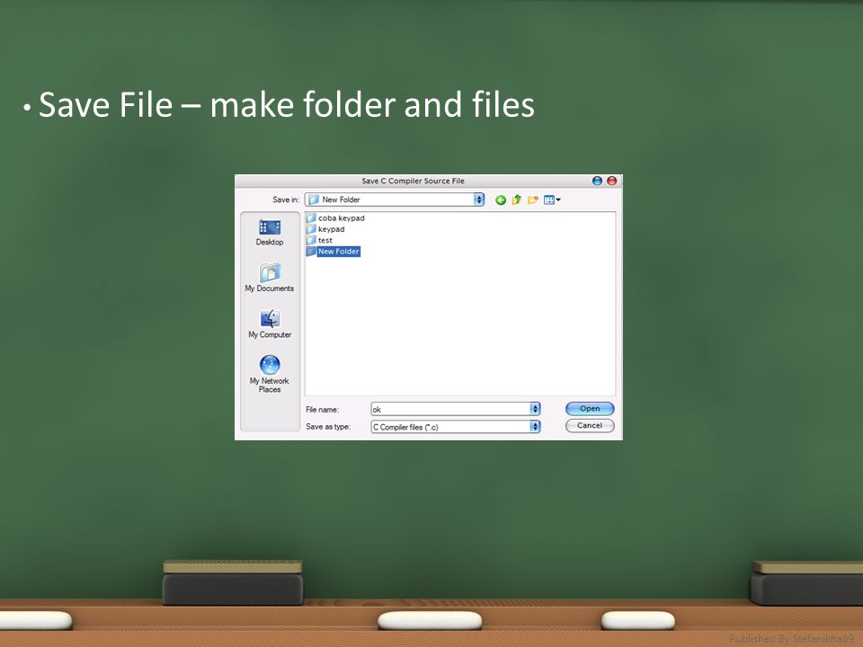 • Save File – make folder and files Published By Stefanikha69