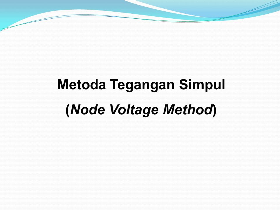 Metoda Tegangan Simpul (Node Voltage Method)