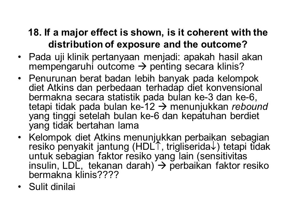 18. If a major effect is shown, is it coherent with the distribution of exposure and the outcome.