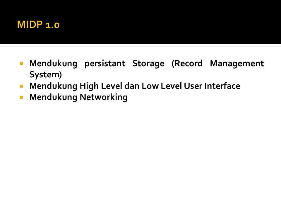  Mendukung persistant Storage (Record Management System)  Mendukung High Level dan Low Level User Interface  Mendukung Networking
