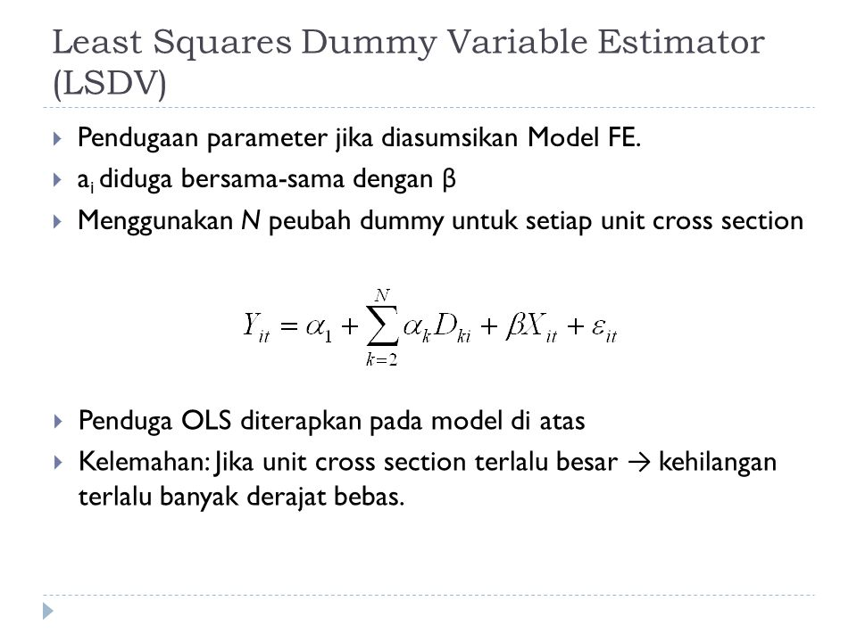 Least Squares Dummy Variable Estimator (LSDV)  Pendugaan parameter jika diasumsikan Model FE.