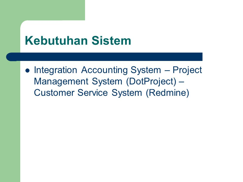Kebutuhan Sistem Integration Accounting System – Project Management System (DotProject) – Customer Service System (Redmine)