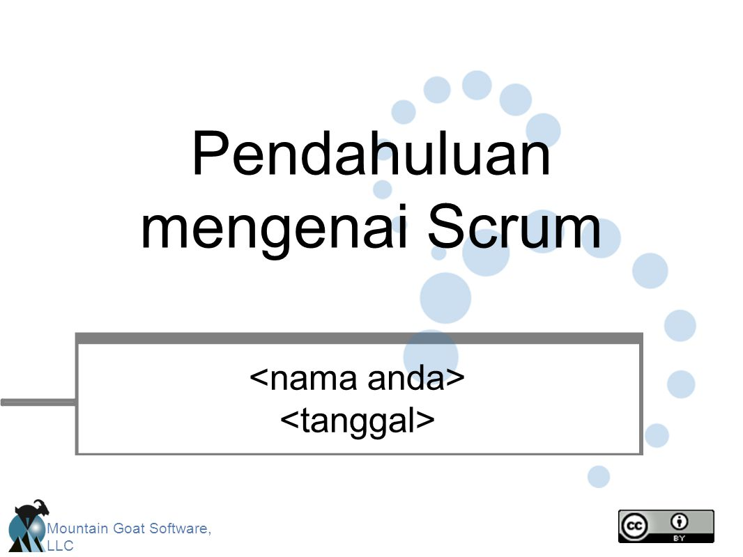 Mountain Goat Software, LLC Pendahuluan mengenai Scrum