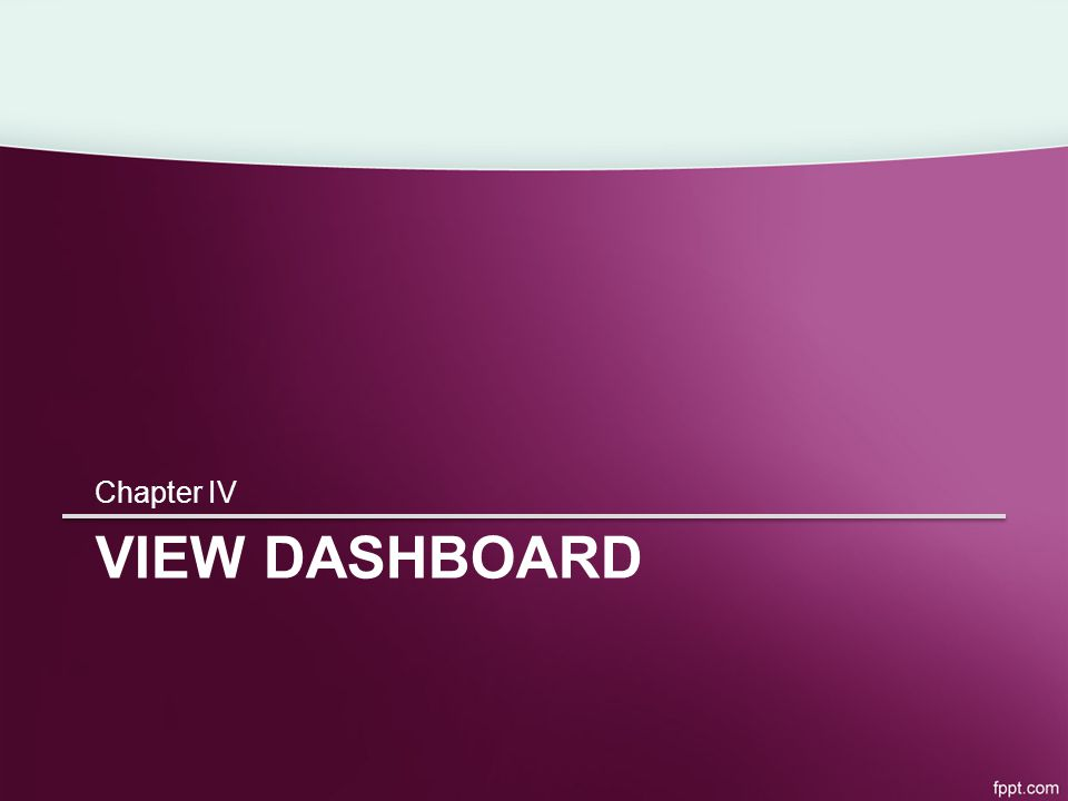 VIEW DASHBOARD Chapter IV