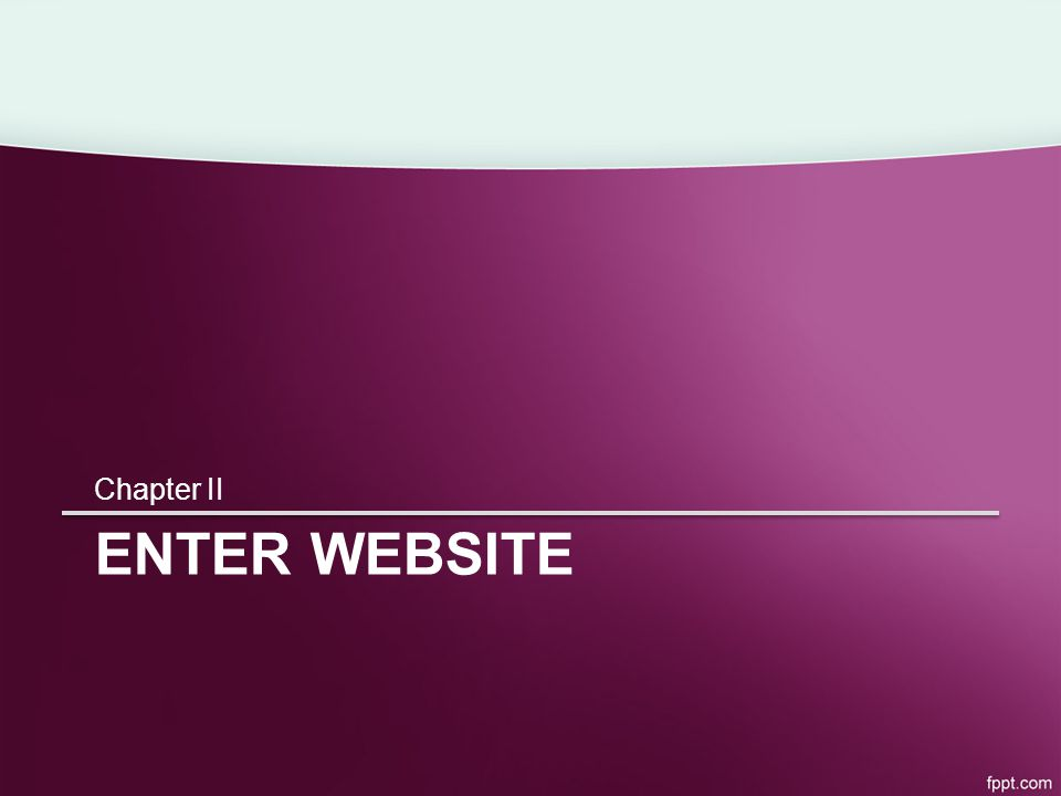 ENTER WEBSITE Chapter II