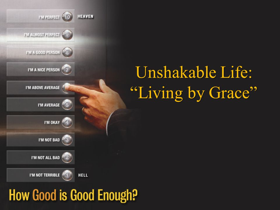 Unshakable Life: Living by Grace