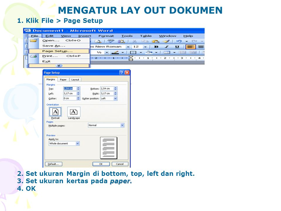 MENGATUR LAY OUT DOKUMEN 1. Klik File > Page Setup 2.