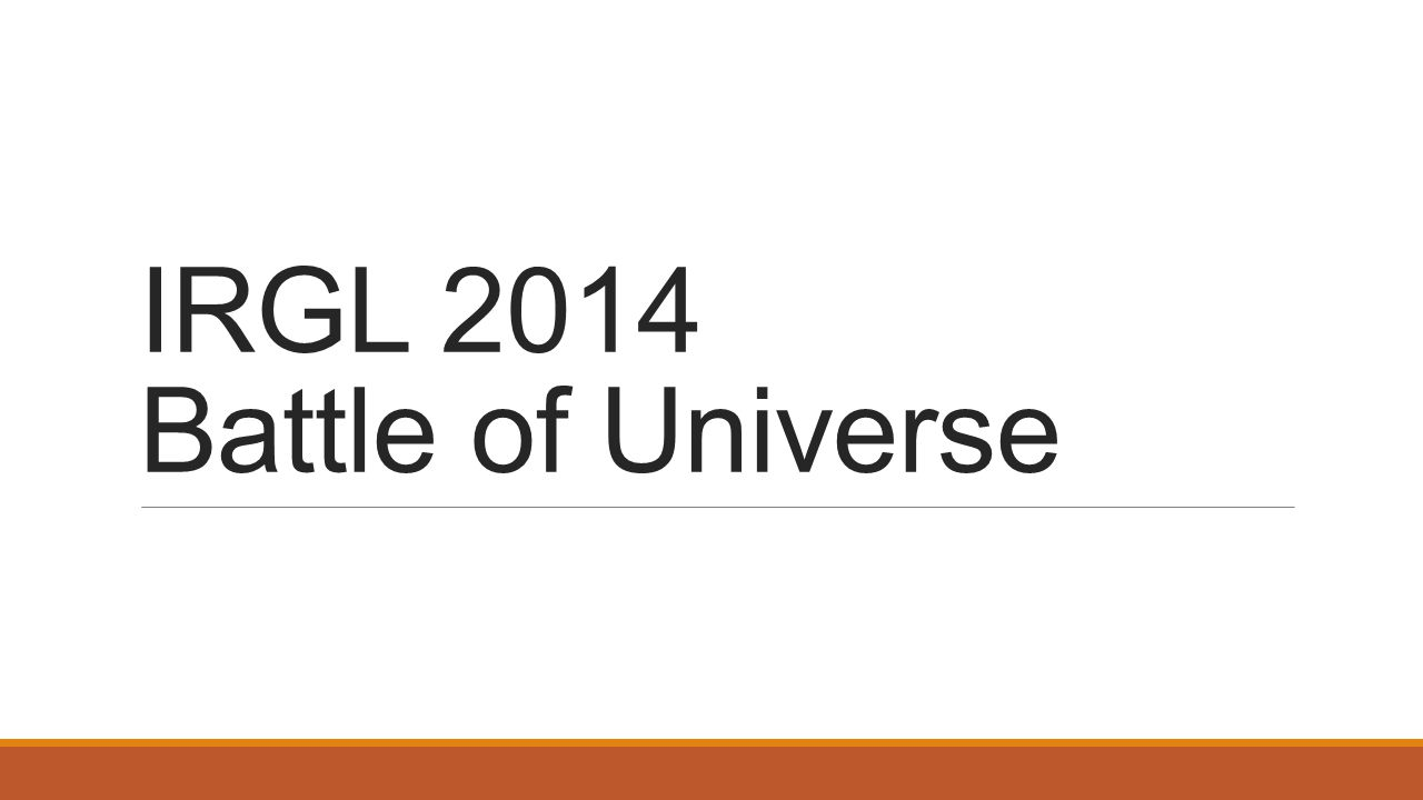 IRGL 2014 Battle of Universe