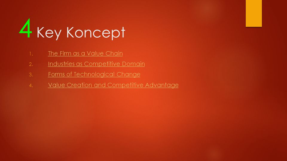 4 Key Koncept 1. The Firm as a Value Chain The Firm as a Value Chain 2.