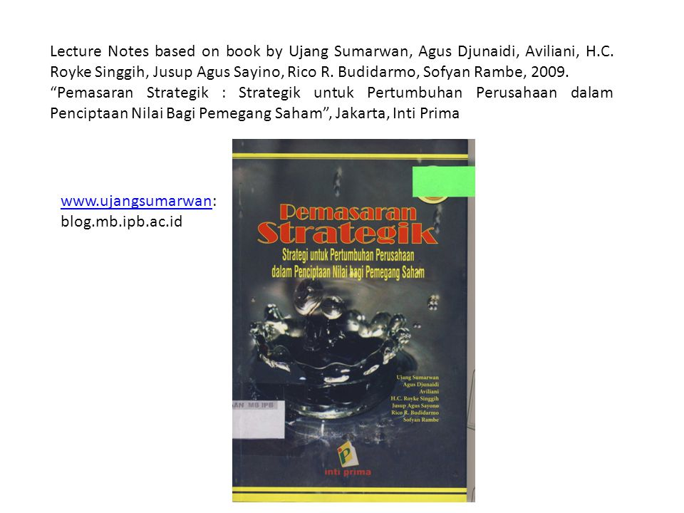 Lecture Notes based on book by Ujang Sumarwan, Agus Djunaidi, Aviliani, H.C.