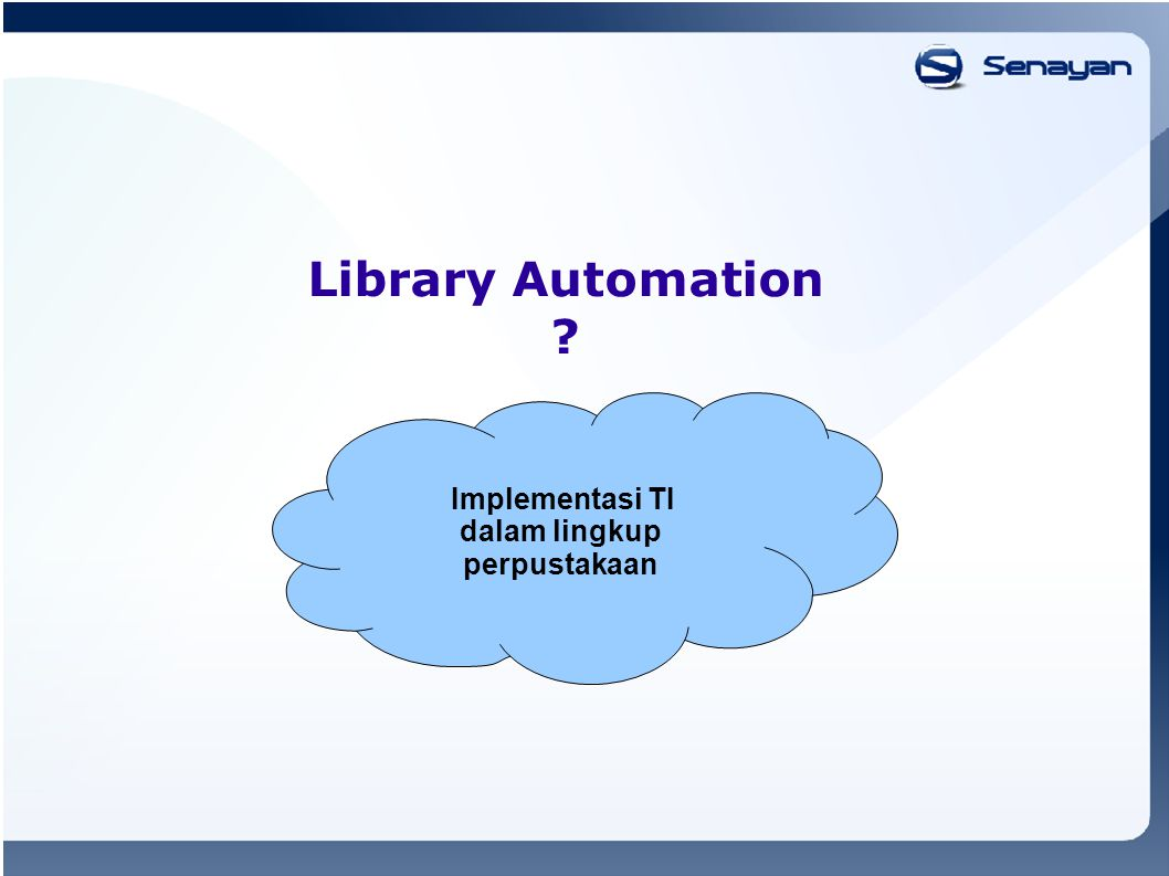 Library Automation Implementasi TI dalam lingkup perpustakaan