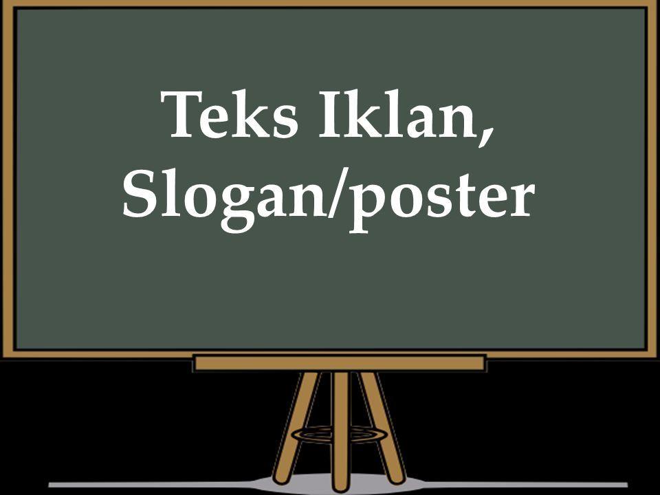 Teks Iklan Slogan Poster Kompetensi Dasar 3 3 Mengidentifikasi Informasi Teks Iklan Slogan Atau Poster Yang Membuat Bangga Dan Memotivasi Dari Ppt Download