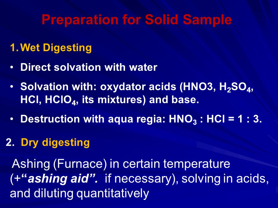 SAMPLING Prerequisite: sample should be representative Example: Main sample AB C Primary sample 1 4 3 2 2 + 3 1 + 4 dc b a a b c d Bulk sample Sub-bulk sample Lab sample