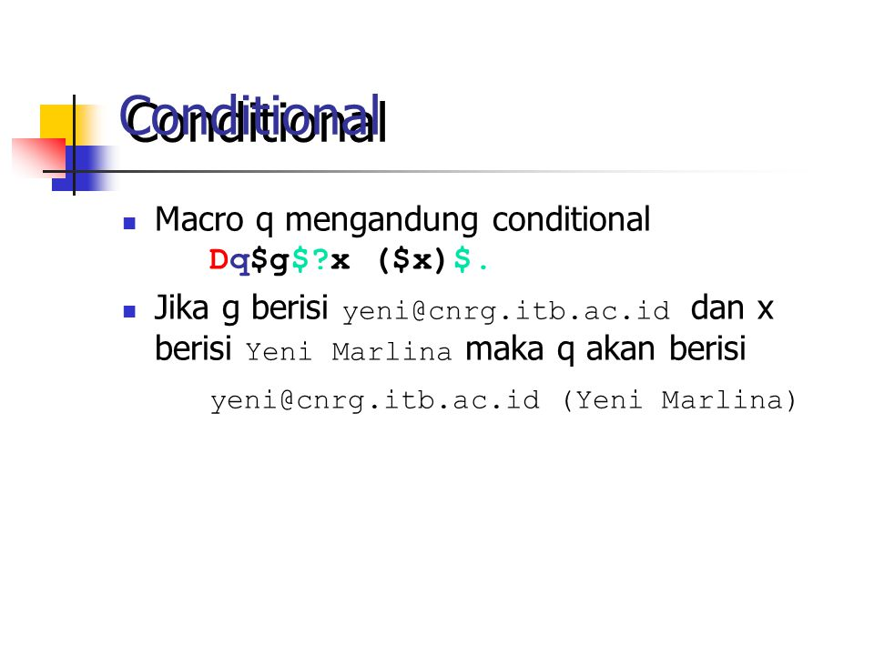 Conditional Macro q mengandung conditional Dq$g$ x ($x)$.