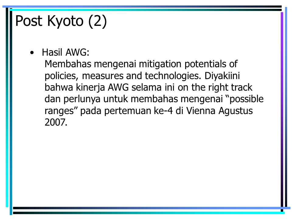 Hasil AWG: Membahas mengenai mitigation potentials of policies, measures and technologies.
