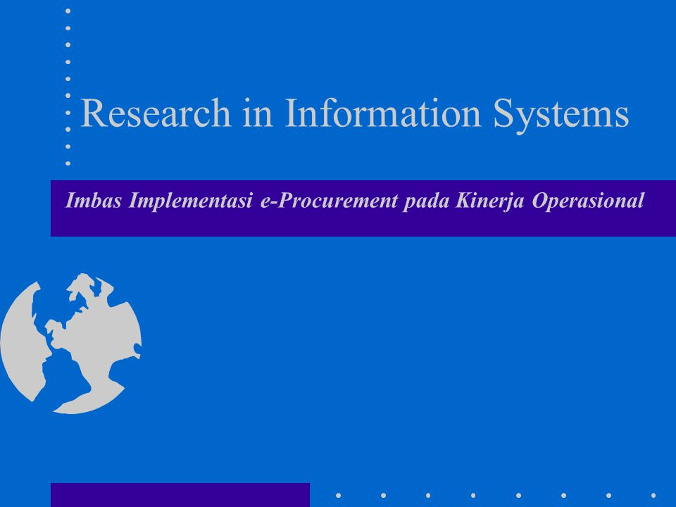 Research in Information Systems Imbas Implementasi e-Procurement pada Kinerja Operasional