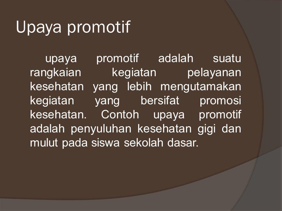Kelompok 12 Upaya Promotif Upaya Promotif Adalah Suatu Rangkaian Kegiatan Pelayanan Kesehatan Yang Lebih Mengutamakan Kegiatan Yang Bersifat Promosi Ppt Download